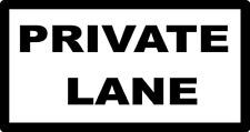 "12 x 6""  PRIVATE LANE  METAL SIGN -  DRIVEWAY LANE ROAD ENTRANCE KEEP OUT 147"