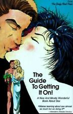 The Guide to Getting It On! A New and Mostly Wonderful Book About Sex for Adults
