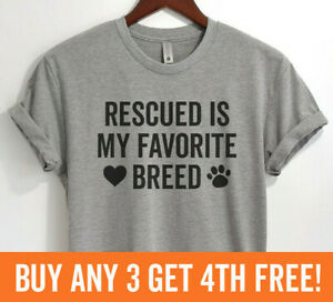 Rescued Is My Favorite Breed Shirt Rescue Dog Tee Animal Lover Unisex XS-XXL