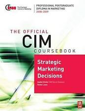 NEW The Official CIM Coursebook: Strategic Marketing Decisions 2008-2009