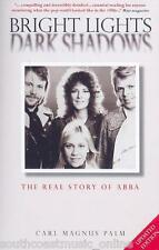 Bright Lights Dark Shadows: The Real Story of Abba Paperback Book