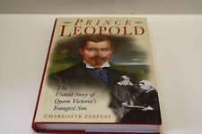 PRINCE LEOPOLD THE UNTOLD STORY OF QUEEN VICTORIA'S YOUNGEST SON