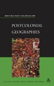 Postcolonial Geographies (Writing Past Colonialism)  New Book