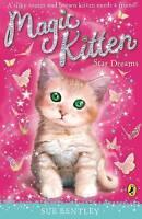 Magic Kitten: Star Dreams, Bentley, Sue, Very Good Book