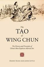 The Tao of Wing Chun: The History and Principles of China's Most Explosi...