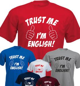Trust Me I'am English ! Funny gift New T-shirt