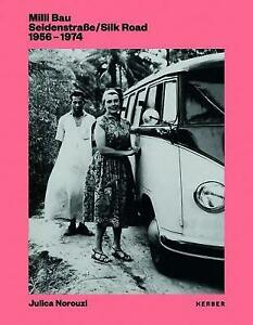 Milli Bau: Silk Road 1956–1974, 3735603890, Norouzi, Julica,Bau, Milli, New Book