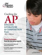 Cracking the AP English Literature & Composition Exam, 2011 Edition (College