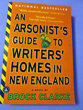 An Arsonists's Guide To Writers' Homes In New England by Brock Clarke PB