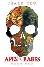 Apes and Babes: The Art Of Frank Cho Book 1 Cho, Frank