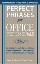 Perfect Phrases For Office Professionals: Hundreds Of Ready-To-Use Phrases Fo...