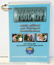 IMMUNIZATION TOOL KIT ADULT, MILITARY AND CHILDHOOD IMMUNIZATIONS SIXTH EDITION