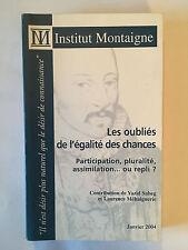LES OUBLIES DE L'EGALITE DES CHANCES 2004 INSTITUT MONTAIGNE