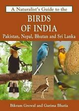A Naturalist's Guide to the Birds of India : Pakistan, Nepal, Bhutan and Sri...