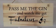 Pass Me The Gin Wooden Sign, Plaque, Perfect Gift, Varnish Coated