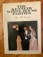 THE KENNEDY WHITE HOUSE PARTIES-1967-by ANNE H LINCOLN-Viking. Rare Very Nice