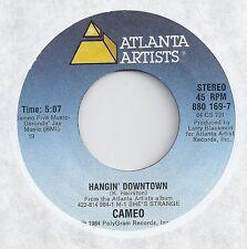 CAMEO * 45 * Hangin' Downtown 1984 #45 * MINT UNPLAYED *ORIGINAL Atlanta Artists