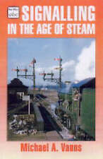 Signalling in the Age of Steam by Michael A. Vanns (Paperback, 1998)