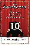 The Scorecard: How to Fix Your Man in One Year or Less by Bell, Julie; Brown, D