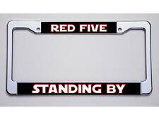 """STAR WARS FANS! NEW 2017 DESIGN  """"RED FIVE/STANDING BY"""" LICENSE PLATE FRAME"""
