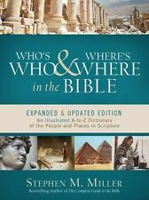 Who's Who and Where's Where in the Bible : An Illustrated a-To-Z Dictionary...