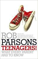 Teenagers!: What Every Parent Has to Know, Parsons, Rob, New Book
