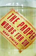The Proper Words for Sin by Gary Fincke (2013, Paperback)