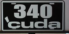 METAL LICENSE PLATE 340 CUDA PLYMOUTH E BODY MOPAR HURST PISTOL GRIP PRO STOCK