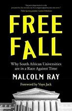 Free Fall : Why South African Universities Are in a Race Against Time by...