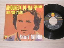 """RICHARD ANTHONY - AMOUREUX DE MA FEMME / L'UN POUR L'AUTRE - 45 GIRI 7"""" FRANCE"""
