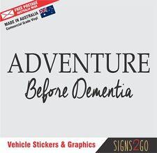 ADVENTURE BEFORE DEMENTIA Sticker Caravan Boat Bike Motorhome Black White Senior
