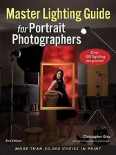 Master Lighting Guide for Portrait Photographers by Christopher Grey (2014,...