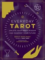 Everyday Tarot : Unlock Your Inner Wisdom and Manifest Your Future, Hardcover...