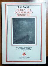 L'isola del commissario Bonocore - Totò Sottile - L'autore Libri - 1987 -M