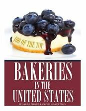 100 of the Top Bakeries in the United States by Alex Trost and Vadim...