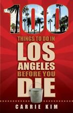 100 Things to Do in Los Angeles Before You Die, Carrie Kim, New Books