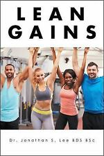 Lean Gains : The Science Behind Fat Loss and Muscle Gain by Jonathan S. Lee...