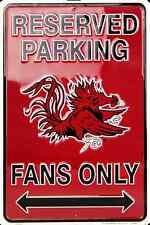 """SOUTH CAROLINA RESERVED PARKING GAMECOCK FANS ONLY METAL SIGN MAN CAVE  8""""x 12"""""""