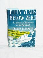 Alaska Fifty Years Below Zero Charles Brower Barrow Arctic Eskimo Trapping Whale