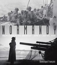 Normandy: From D-Day to the Breakout: June 6-July 31, 1944, Francois, Dominique