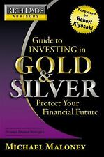 Investing in Gold and Silver : Protect Your Financial Future by Michael Maloney