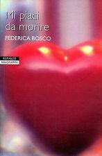 Federica Bosco MI PIACI DA MORIRE