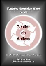 Fundamentos Matematicos para la Gestion de Activos : Introduccion a Las Bases...
