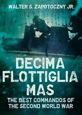 DECIMA FLOTTIGLIA MAS - ZAPOTOCZNY, WALTER, JR. - NEW BOOK
