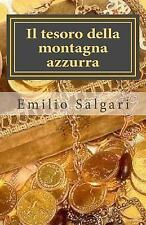 I Classici Della Letteratura Italiana: Il Tesoro Della Montagna Azzurra by...