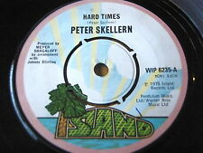 "PETER SKELLERN - HARD TIMES   7"" VINYL"