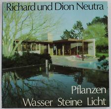 Pflanzen, Wasser, Steine, Licht, German Ed. by Richard & Dion Neutra SIGNED 1974