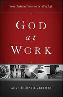 God at Work [Redesign]: Your Christian Vocation in All of Life