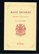 LA MAGIE DEVOILEE OU PRINCIPE DE SCIENCE OCCULTE   EDITIONS LABUSSIERE 2005