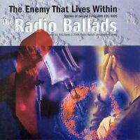 Radio Ballads 2006: The Enemy That Lives Within [CD]